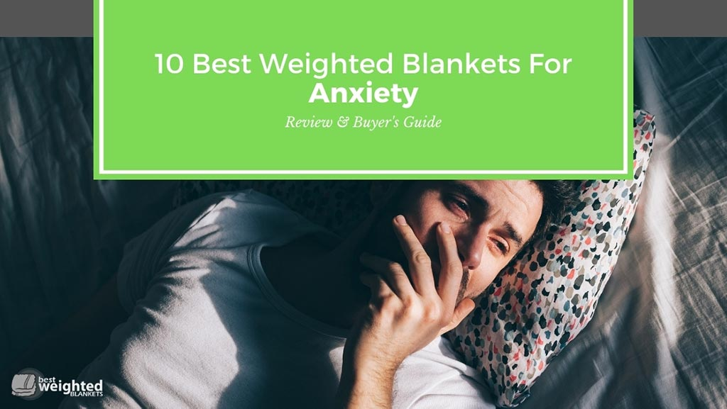 best weighted blanket for anxiety 2021